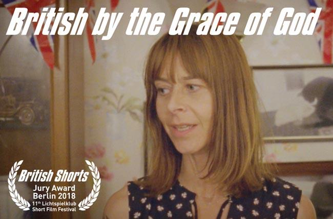 Jury Award Winner - British Shorts 2018 - British by the Grace of God